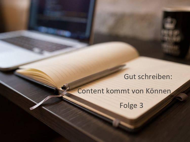 Gut schreiben: Content kommt von Können (Folge 3) – der Einstieg